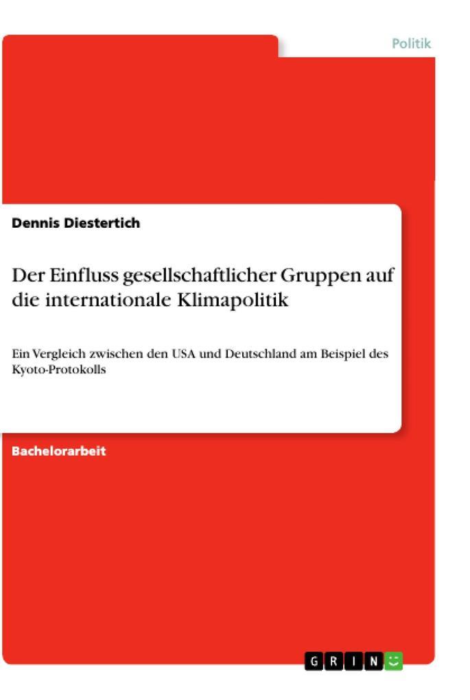 Der Einfluss gesellschaftlicher Gruppen auf die internationale Klimapolitik als eBook Download von Dennis Diestertich - Dennis Diestertich