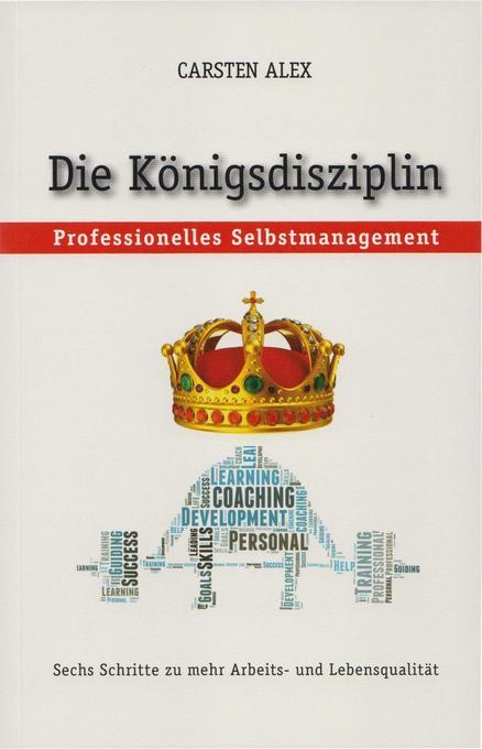 """Die Königsdisziplin """"Professionelles Selbstmanagement"""" als Buch"""