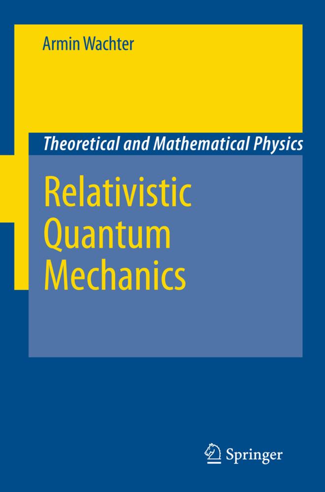 Relativistic Quantum Mechanics als Buch von Arm...