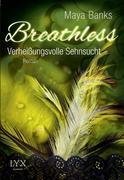 Breathless 03. Verheißungsvolle Sehnsucht