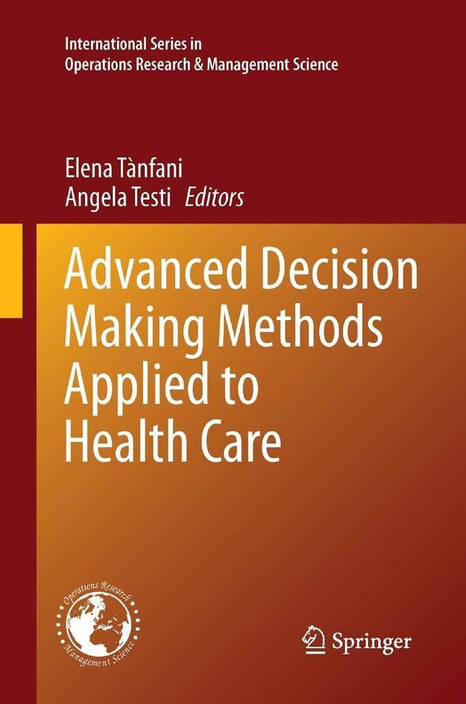 Advanced Decision Making Methods Applied to Hea...