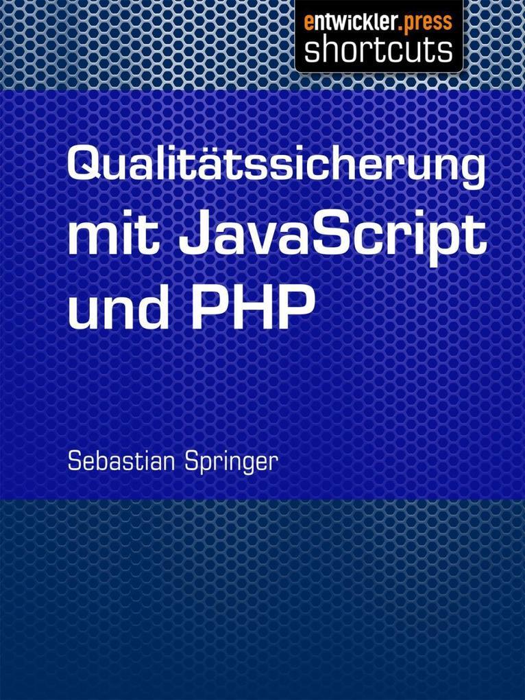 Qualitätssicherung mit JavaScript und PHP als e...
