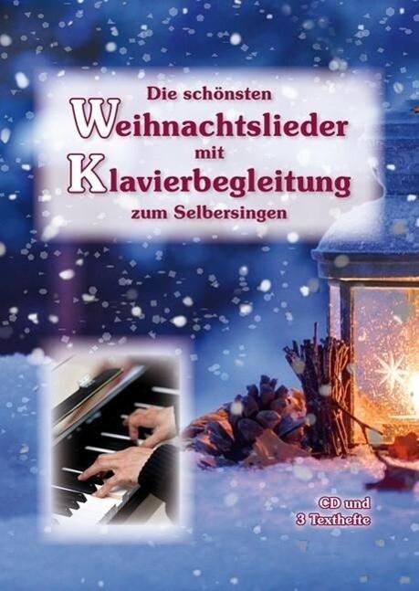 Die Schönsten Weihnachtslieder.Die Schönsten Weihnachtslieder Mit Klavierbegleitung Zum Selbersingen