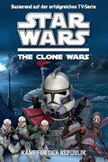 Star Wars The Clone Wars 02 - Kämpfer der Republik