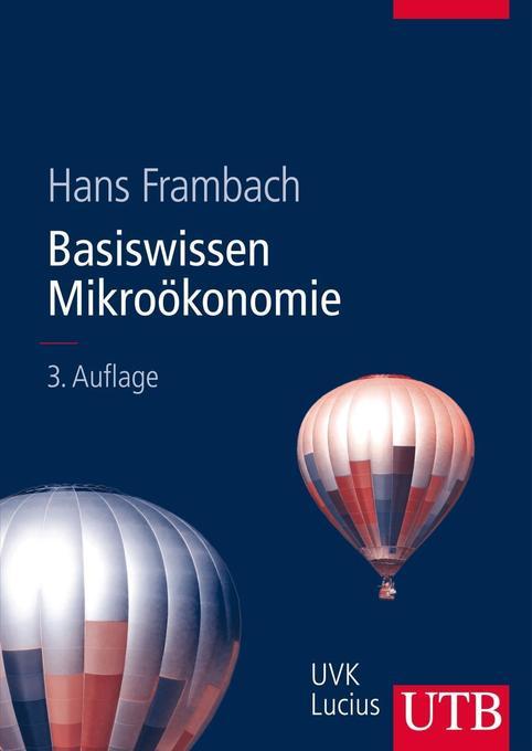 Basiswissen Mikroökonomie als Buch von Hans Fra...