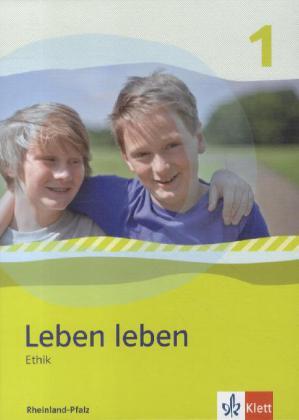 Leben leben - Neubearbeitung / Ethik - Ausgabe ...