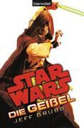 Star Wars(TM) Die Geißel