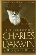 The Autobiography of Charles Darwin: 1809-1882