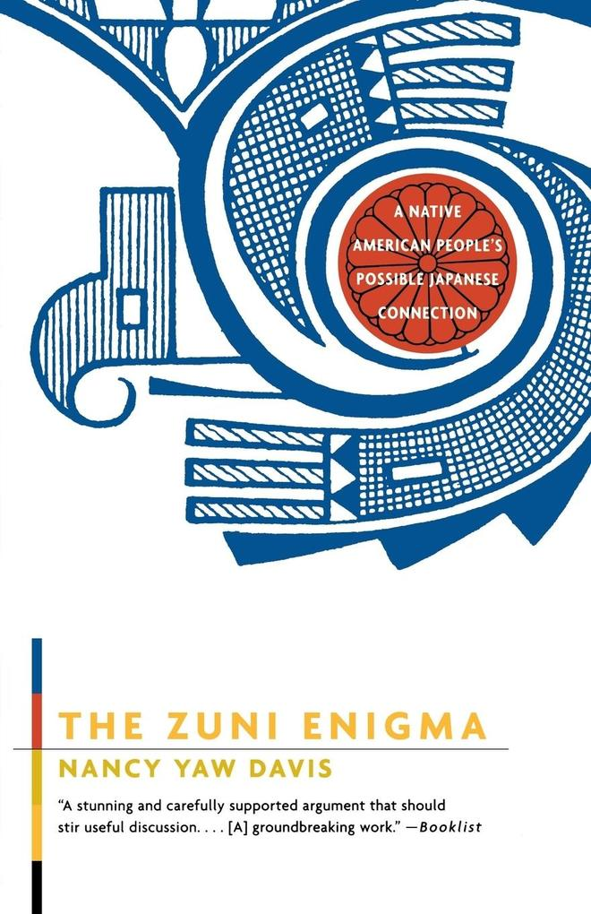 The Zuni Enigma: A Native American People's Possible Japanese Connection als Taschenbuch