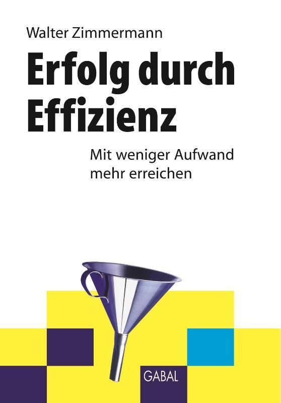 Erfolg durch Effizienz als eBook Download von W...
