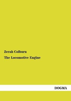 The Locomotive Engine als Buch von Zerah Colburn