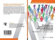 Strategien zur Kundengewinnung und Kundenbindung mit Social Media
