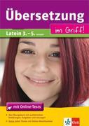 Übersetzung im Griff. Latein 3.-5. Lernjahr mit Online-Abschlusstests