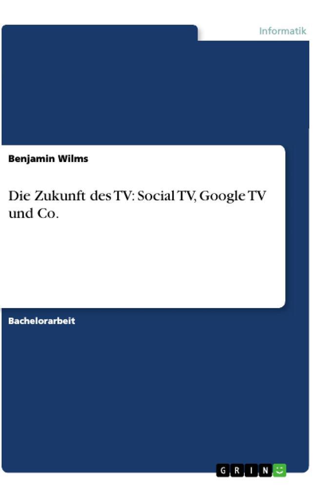 Die Zukunft des TV: Social TV, Google TV und Co...