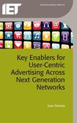 Key Enablers for User-Centric Advertising Across Next Generation Networks