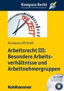 Arbeitsrecht III: Besondere Arbeitsverhältnisse und Arbeitnehmergruppen