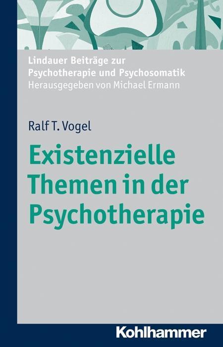 Existenzielle Themen in der Psychotherapie als ...