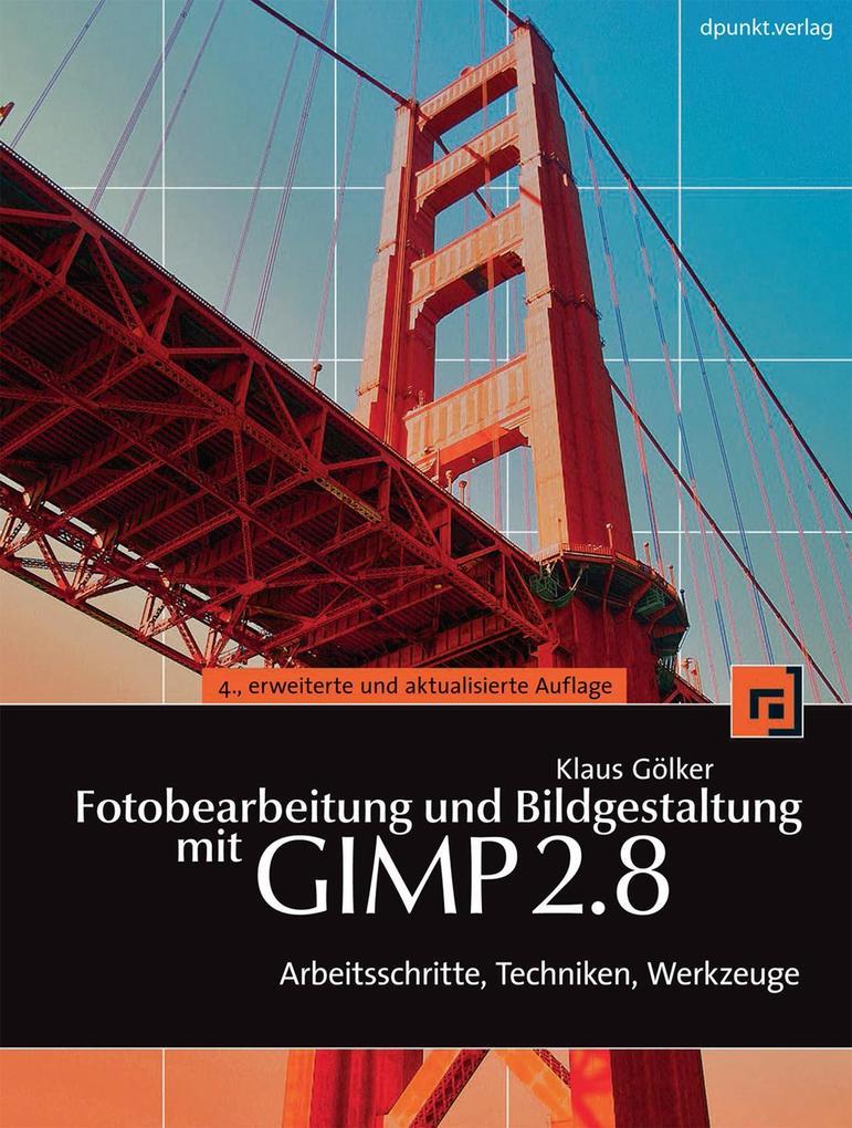 Fotobearbeitung und Bildgestaltung mit GIMP 2.8...