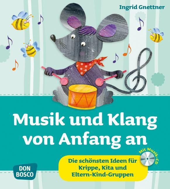Musik und Klang von Anfang an als Buch von Ingr...