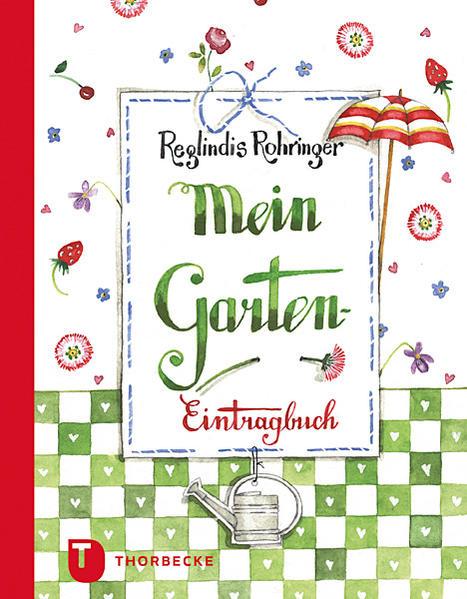 Mein Garten-Eintragbuch als Buch von Reglindis ...