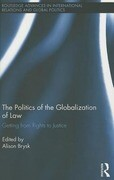 The Politics of the Globalization of Law: Getting from Rights to Justice