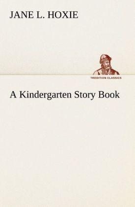 A Kindergarten Story Book als Buch von Jane L. ...