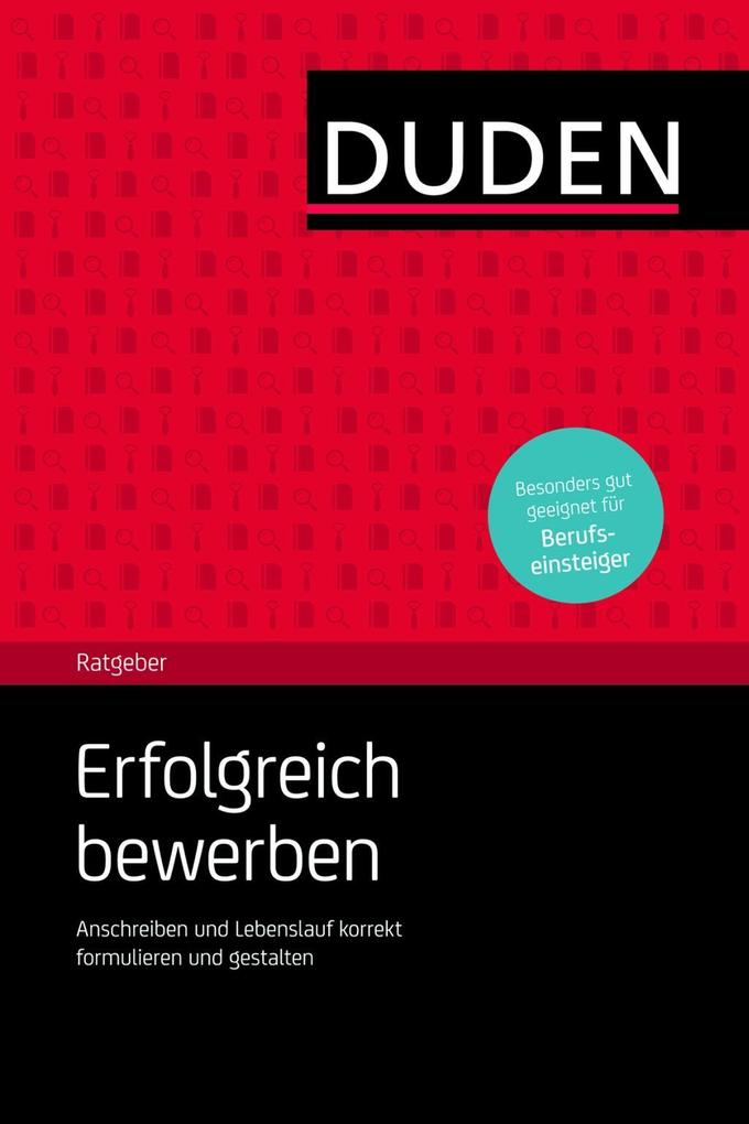 Duden Ratgeber- Erfolgreich bewerben als Buch v...