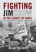 Fighting Jim Crow in the County of Kings: The Congress of Racial Equality in Brooklyn
