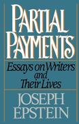 Partial Payments: Essays on Writers and Their Lives