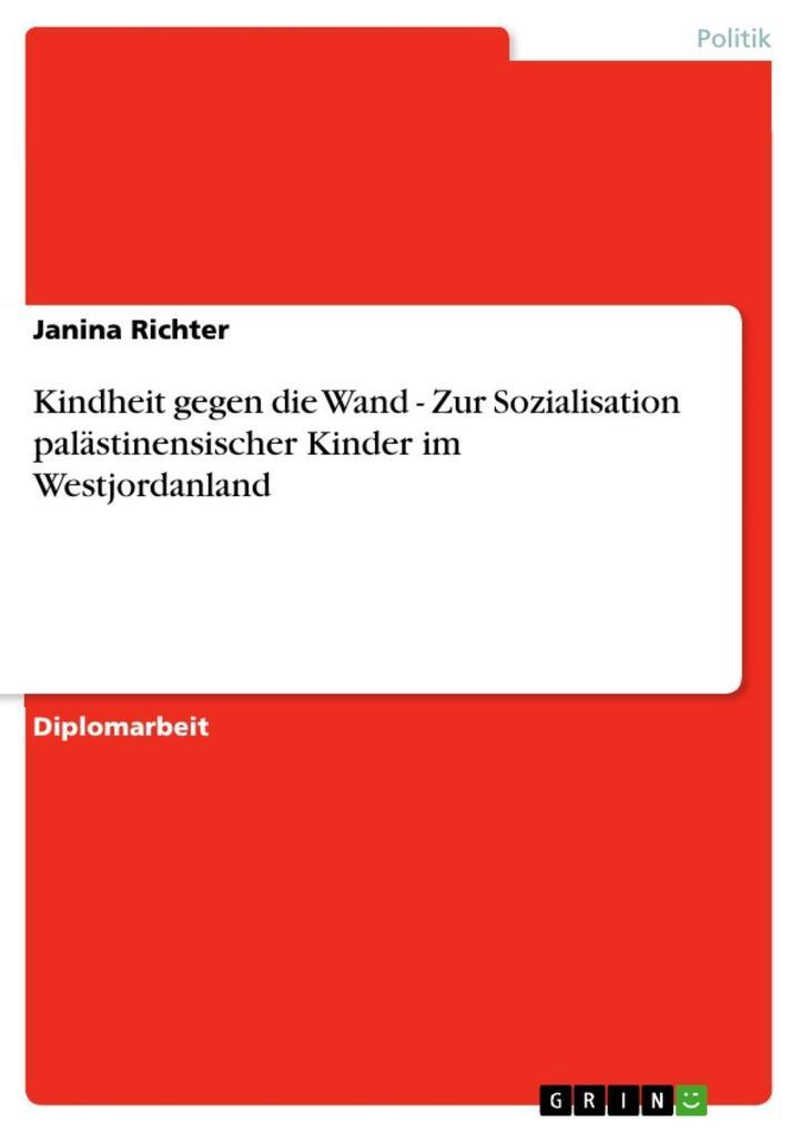 Kindheit gegen die Wand - Zur Sozialisation pal...