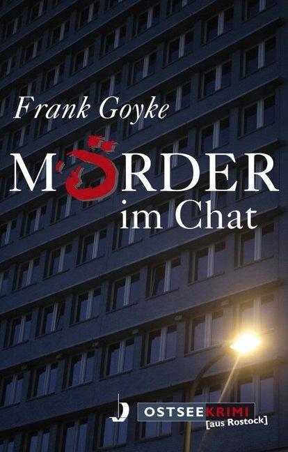 Mörder im Chat als Taschenbuch von Frank Goyke