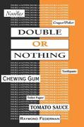 Double or Nothing: A Real Fictitious Discourse