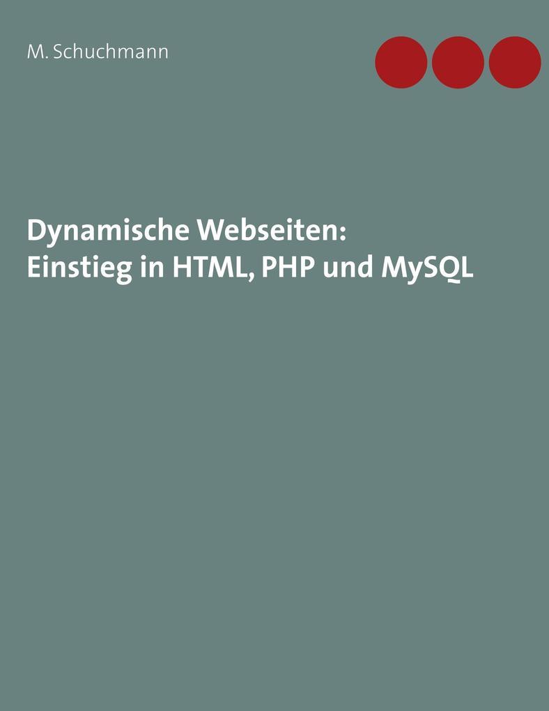 Dynamische Webseiten: Einstieg in HTML, PHP und...