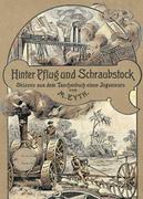 Hinter Pflug und Schraubstock