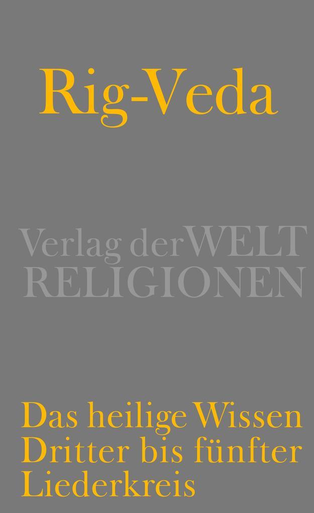 Rig-Veda - Das heilige Wissen als Buch von