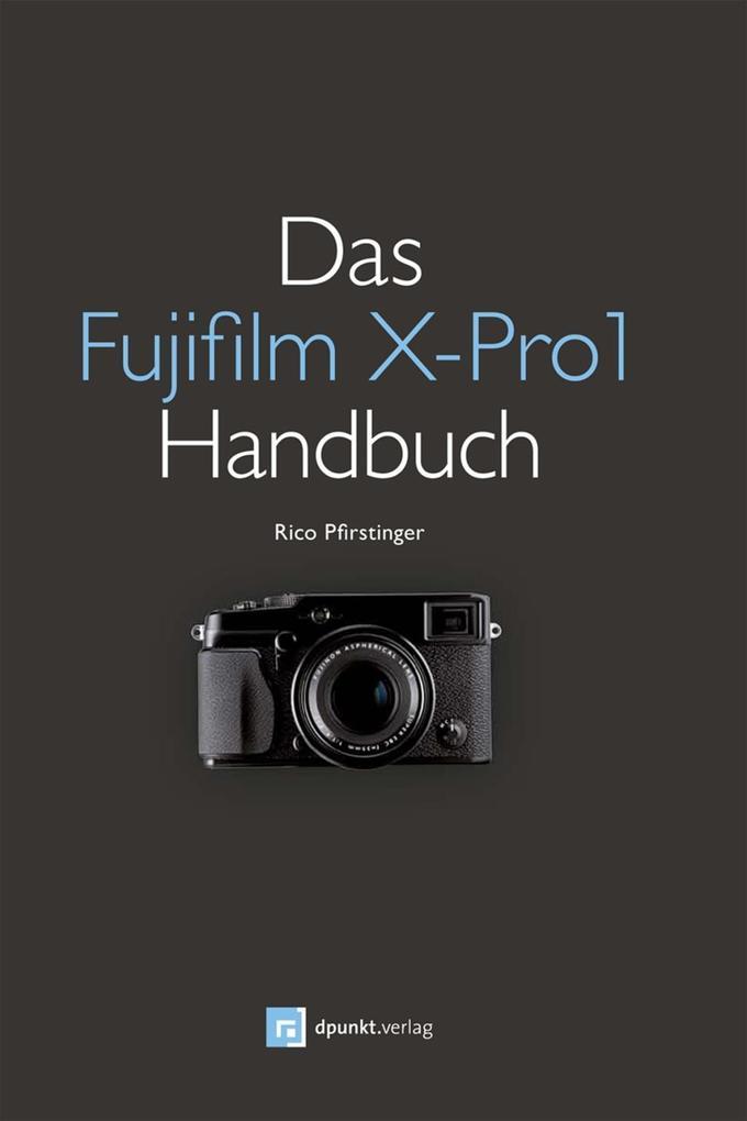 Das Fujifilm X-Pro1 Handbuch als eBook