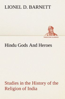 Hindu Gods And Heroes Studies in the History of...