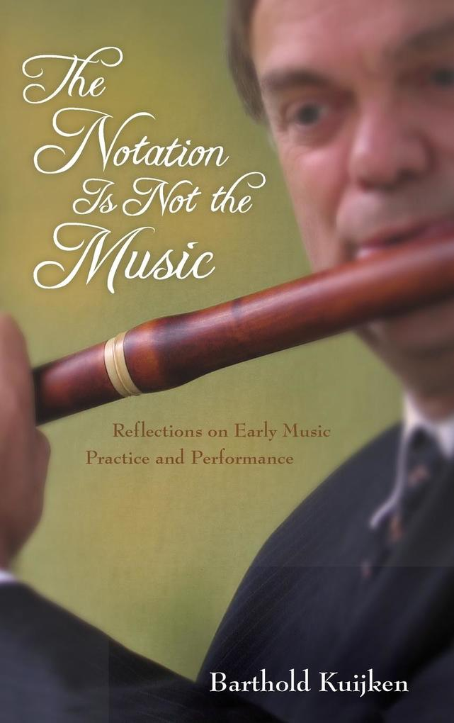The Notation Is Not the Music als Buch von Bart...