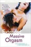 Extended Massive Orgasm, Updated and Illustrated: How You Can Give and Receive Intense Sexual Pleasure
