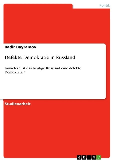 Defekte Demokratie in Russland als Buch von Bad...