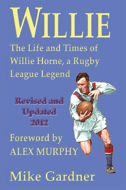 Willie - The Life and Times of Willie Horne, a ...