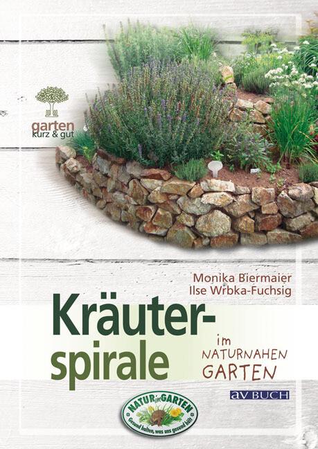 Kräuterspirale als Buch von Monika Biermaier, I...