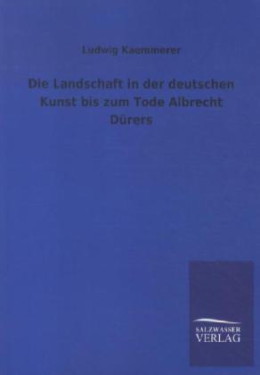 Die Landschaft in der deutschen Kunst bis zum T...