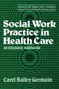 Social Work Practice in Health Care