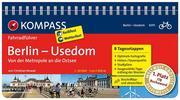 Berlin - Usedom, von der Metropole an die Ostsee