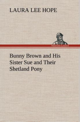 Bunny Brown and His Sister Sue and Their Shetla...