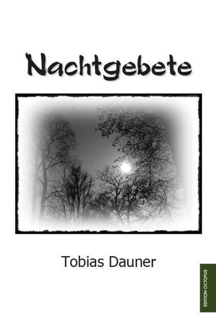 Nachtgebete als Buch von Tobias Dauner