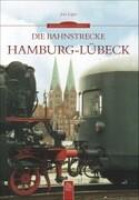 Die Bahnstrecke Hamburg-Lübeck
