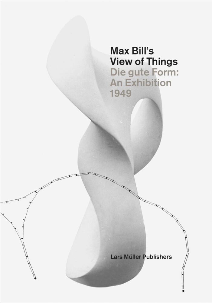 Max Bill´s View of Things als Buch von