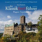 Der Klassik(ver)führer, Sonderband Wagner: Tannhäuser